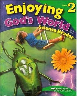 Enjoying God's World - Science Reader - Grade 2 (A Beka Book Science Series/fourth Edition)