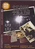 Seoul Train - Also Included: North Korea, A Day in the Life & Birthday Boy (Iron Weed Film Club No. 03, February 2006)
