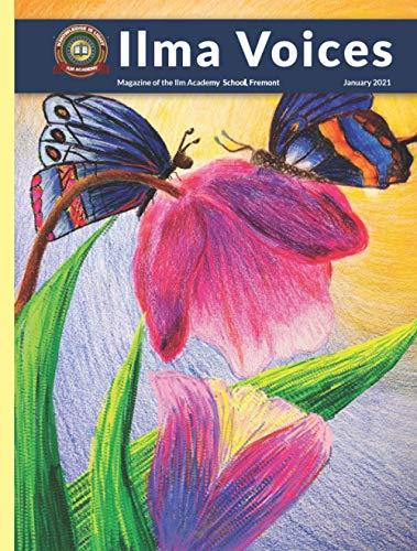 Ilma Voices-January 2021: Magazine of the Ilm Academy School, Fremont