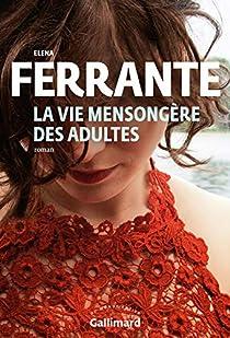La vie mensongère des adultes par Elena Ferrante