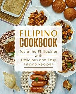 Filipino Cookbook Taste The Philippines With Delicious And Easy Filipino Recipes Kindle Edition By Press Booksumo Cookbooks Food Wine Kindle Ebooks Amazon Com