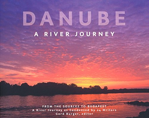 Danube: A river journey from the sources to Budapest