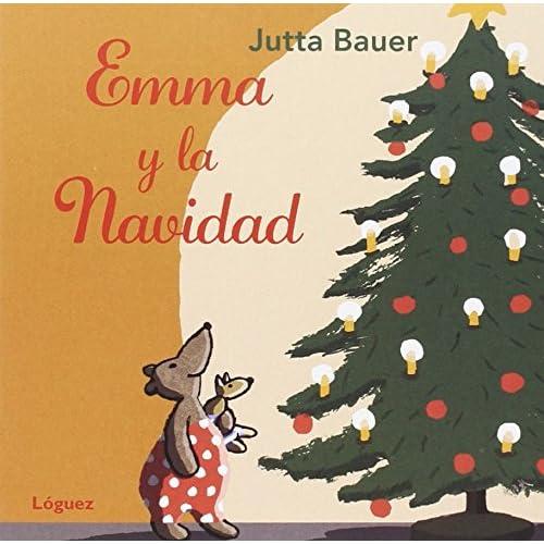 Emma y La Navidad (Pequeñológuez): Amazon.es: Bauer, Jutta ...
