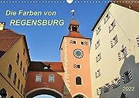 Die Farben von Regensburg (Wandkalender 2022 DIN A3 quer): Farbenfrohes Flair an der Donau (Monatskalender, 14 Seiten )
