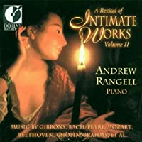 Recital of Intimate Works #2 by Andrew Rangell