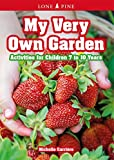 My Very Own Garden: Activities for Children 7 to 10 Years