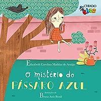 O mistério do pássaro azul (Portuguese Edition)
