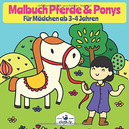 Malbuch Pferde & Ponys für Mädchen ab 3-4 Jahren: Pferde Malbuch für Mädchen ab 3 Jahren mit 30 Ausmalbuch mit Pferden, Ponys, Reiten, Reiterhof und mehr   Malheft für 3-6 Jährige
