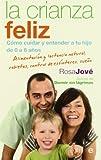 La crianza feliz: cómo cuidar y entender a tu hijo de 0 a 6 años (Bolsillo (la...