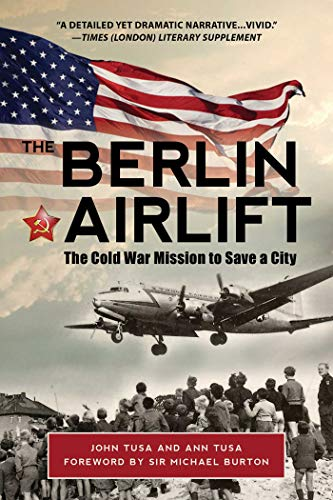 The Berlin Airlift: The Cold War Mission...