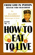 How To Eat To Live – Book 1 PDF