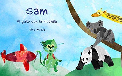 Libros para niños: 'Sam - El gato con la mochila' (Spanish Edition): (Libro de imágenes ilustradas para niños de 3 a 8 años.)