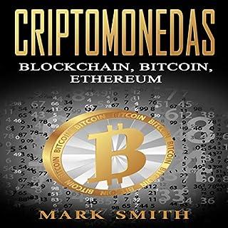 Criptomonedas: Blockchain, Bitcoin, Ethereum [Cryptocurrencies: Blockchain, Bitcoin, Ethereum] (Spanish Edition) audiobook cover art