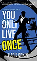 You Only Live Once (A James Flynn Escapade Book 1)