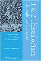 1 and 2 Thessalonians Through the Centuries (Wiley Blackwell Bible Commentaries)