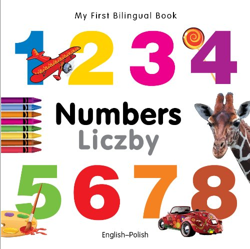 Compare Textbook Prices for My First Bilingual Book–Numbers English–Polish Illustrated Edition ISBN 9781840595444 by Milet Publishing