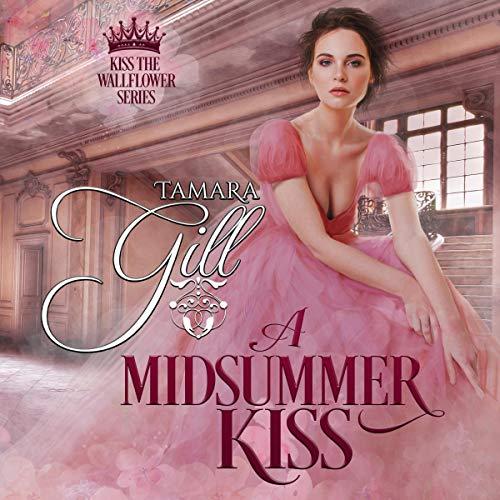A Midsummer Kiss: Kiss the Wallflower, Book 1