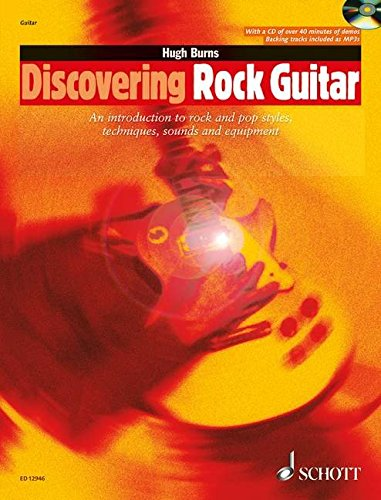 Discovering Rock Guitar: An Introduction to Rock and Pop Styles, Techniques, Sounds and Equipment. Gitarre. Ausgabe mit CD.: Pro Tips About Styles, Techniques, Sounds and Equipment (Schott Pop-Styles)