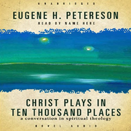 Christ Plays in Ten Thousand Places  Audiolibri