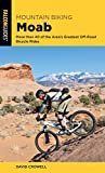 Mountain Biking Moab: More than 40 of the Area s Greatest Off-Road Bicycle Rides (Regional Mountain Biking Series)
