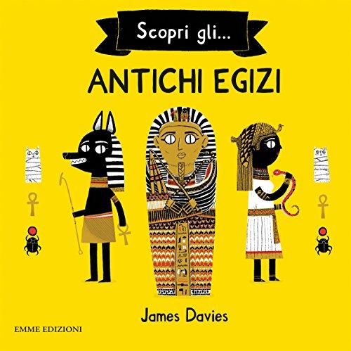 Scopri gli... antichi egizi