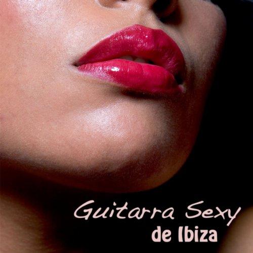 Guitarra Sexy de Ibiza, Verão Lounge: Músicas de Fundo Sensuais, Guitarra Eletrica & Erotica Lounge