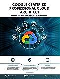 Google Certified Professional Cloud Architect : Technology Workbook