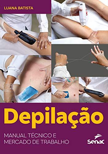 Depilação: manual técnico e mercado de trabalho (Portuguese Edition)