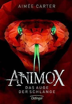 Aniox 2 Das Auge der Schlange by Aimée Carter,Frauke Schneider,Maren Illinger