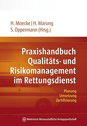 Praxishandbuch Qualitäts- und Risikomanagement im Rettungsdienst: Planung, Umsetzung, Zertifizierung