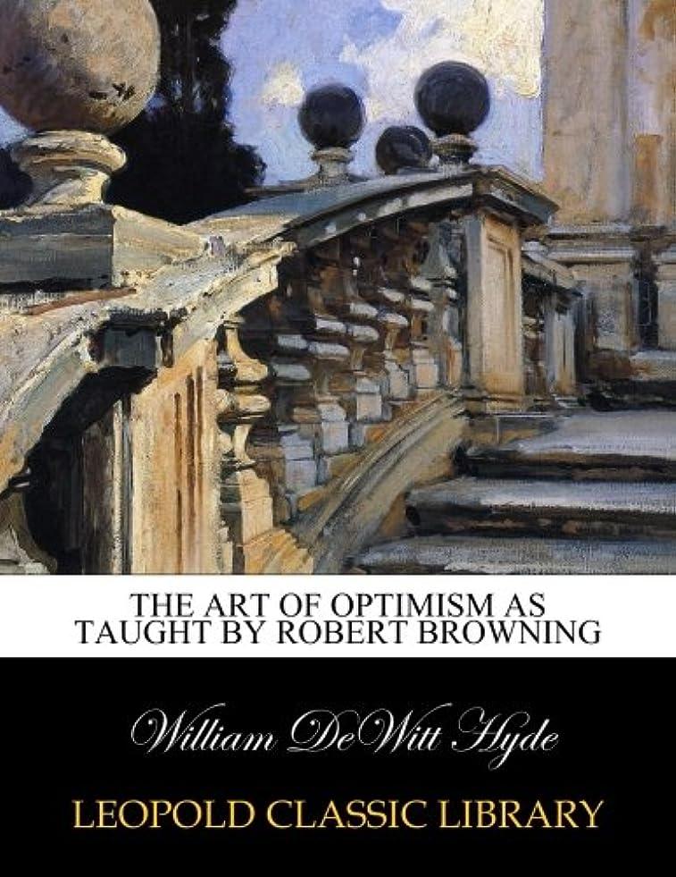 わかりやすいよろしく電極The Art of Optimism as Taught by Robert Browning