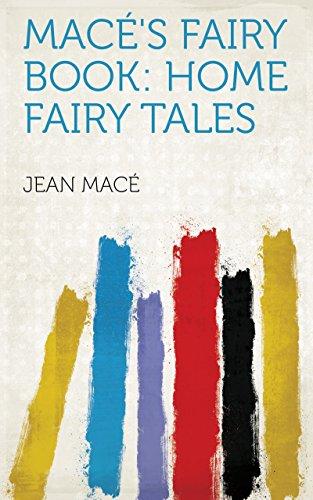 Macé's Fairy Book: Home Fairy Tales (English Edition)