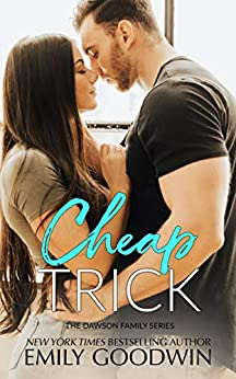 Cheap Trick (The Dawson Family Series Book 4) by [Emily Goodwin]