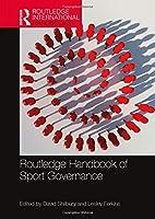 Routledge Handbook of Sport Governance (Routledge International Handbooks)