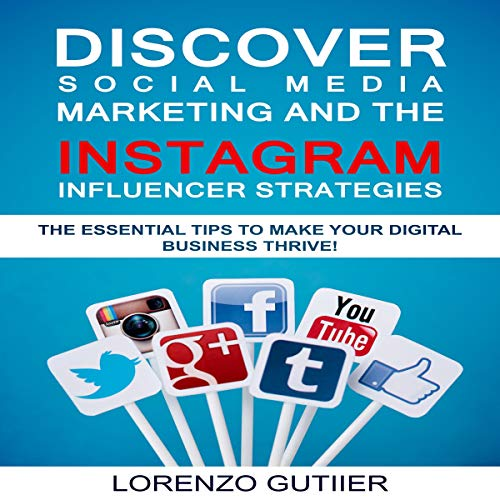 Discover Social Media Marketing and the Instagram Influencer Strategies cover art