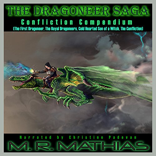 Confliction Compendium     The Dragoneer Saga, Cycle One              By:                                                                                                                                 M. R. Mathias                               Narrated by:                                                                                                                                 Christine Padovan                      Length: 24 hrs and 16 mins     5 ratings     Overall 3.6