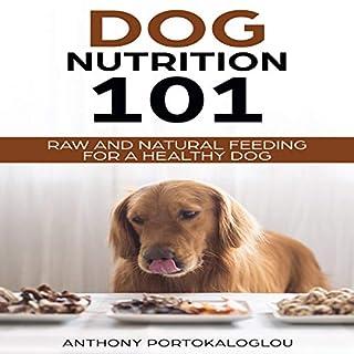 Dog Nutrition 101 audiobook cover art