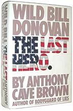 Wild Bill Donovan: The Last Hero
