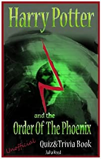 Harry Potter and the Order of the Phoenix: Unofficial Quiz & Trivia Book: Test Your Knowledge in this Fun Interactive Quiz...