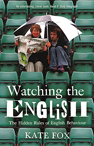 Watching the English - The Hidden Rules of English Behaviour