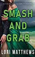 Smash and Grab: Action-Paction Thrilling Romantic Suspense (Callahan Security)
