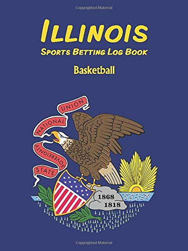 ILLINOIS Sports Betting Log Book - Basketball - More than 320 bet entries + 7 notes pages!: Compact and Portable. 4.5 x 6 in - 100 pages. Opens to an ... bet, score,