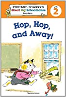 Hop, Hop, and Away! (Richard Scarry's Readers Level 2)