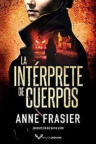 La intérprete de cuerpos par Anne Frasier