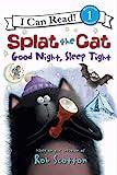 Splat the Cat: Good Night, Sleep Tight (I Can Read Level 1)