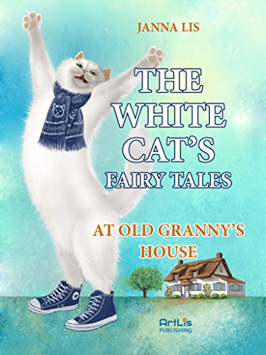 THE WHITE CAT'S FAIRY TALES: At Old Granny's House. (English Edition)