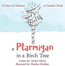 A Ptarmigan in a Birch Tree: 12 Days of Christmas in Canada's North