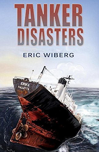 Tanker Disasters: IMO\'s Places of Refuge and the Special Compensation Clause; Erika, Prestige, Castor and 65 Casualties (English Edition)