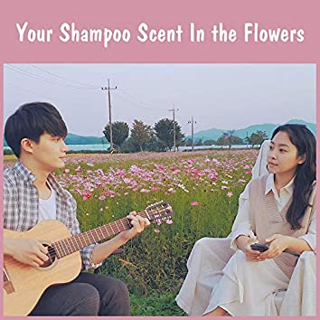 Your Shampoo Scent in the Flowers