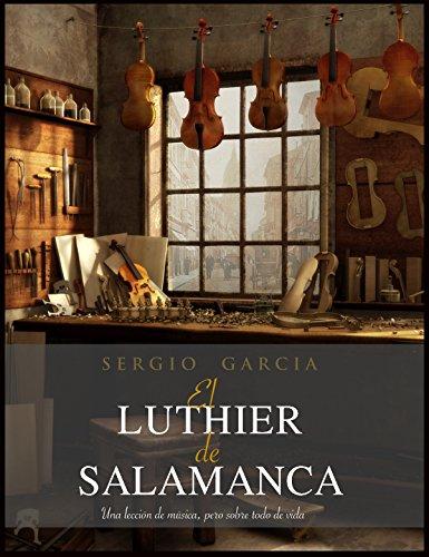 EL LUTHIER DE SALAMANCA: Una lección de música, pero sobre todo de...